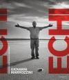 Giovanni Marrozzini: Echi-Emigranti Marchigiani in Argentina - Giovanna Calvenzi, Giovanni Marrozzini