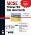 MCSE: Windows 2000 Core Requirements - James Chellis