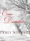 Come December - Holly Schindler