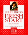Fresh Start: Great Low-Fat Recipes, Day-by-Day Menus--The Savvy Way to Cook, Eat, and Live (The Great Good Food Series) - Julee Rosso