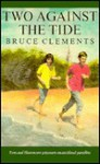 Two Against the Tide - Bruce Clements