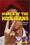 March of the Hooligans - Dougie Brimson
