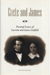 Crete and James: Personal Letters of Lucretia and James Garfield - John Shaw