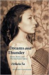 Dreams and Thunder: Stories, Poems, and The Sun Dance Opera - Zitkala-Sa, P. Jane Hafen