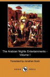 The Arabian Nights Entertainments - Volume I - Anonymous, Jonathan Scott