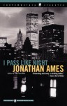 I Pass Like Night - Jonathan Ames