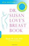 Dr. Susan Love's Breast Book - Susan M. Love, Karen Lindsey, Marcia Williams
