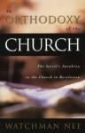 Orthodoxy of the Church: - Watchman Nee