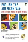 English the American Way: A Fun ESL Guide to Language and Culture in the U.S. w/Audio CD - Sheila MacKechnie Murtha, Jane Airey O'connor, Dana Passananti
