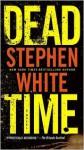 Dead Time - Stephen White