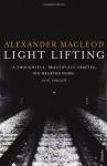 Light Lifting - Alexander MacLeod