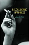Reconsidering Happiness: A Novel - Sherrie Flick
