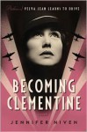Becoming Clementine: A Novel - Jennifer Niven