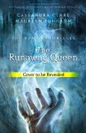 The Runaway Queen - Cassandra Clare