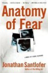 Anatomy of Fear - Jonathan Santlofer