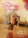 The Single Woman's Sassy Survival Guide: Letting Go and Moving On - Mandy Hale