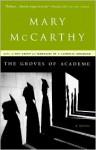 The Groves of Academe - Mary McCarthy