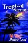 Tropical Storm - Melissa Good