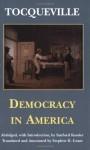 Democracy in America - Alexis de Tocqueville, Stephen D. (Translator) Grant, Sanford Kessler, Stephen D. Grant