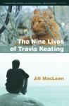 The Nine Lives of Travis Keating - Jill MacLean