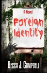 Foreign Identity - Becca J. Campbell