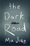 The Dark Road - Flora Drew, Ma Jian
