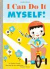 I Can Do It Myself! - Stephen Krensky, Sara Gillingham