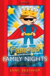 Famous Family Nights - Anne Bradshaw, Alan Osmond, David Glen Hatch, Josi S. Kilpack, Susan Easton Black, Rachel Ann Nunes, Dian Thomas, Shirley Bahlmann, Jerry Borrowman, Douglas Brinley, Laura M. Brotherson, Matthew Buckley, Anna Jones Buttimore, Lynn Gardner, Jennie Hansen, Laurie L.C. Lew