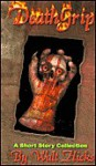 DeathGrip: 18 short stories from the internet e-zine - Walt Hicks