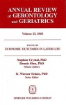 Annual Review of Gerontology and Geriatrics, Volume 22, 2002: Economic Outcomes in Later Life: Public Policy, Health and Cumulative Advantage - Stephen Crystal, Dennis Shea
