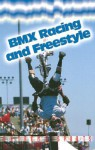 Bmx Racing And Freestyle (Extreme Sports (Austin, Tex.).) - Julie Nelson
