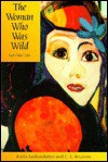 The Woman Who Was Wild, And Other Tales - Karla Andersdatter