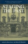 Staging the Past: The Politics of Commemoration in Habsburg Central Europe, 1848 to the Present (Central European Studies) - Maria Bucur, Nancy Meriwether Wingfield