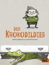 Der Krokodildieb: Roman mit Bildern - Taran Bjørnstad, Christoffer Grav, Christoffer Grav, Maike Dörries