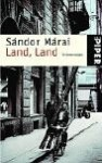 Land, Land. Erinnerungen. - Sándor Márai