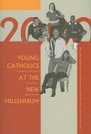 Young Catholics at the New Millennium: The Religion and Morality of Young Adults in Western Countries - John Fulton