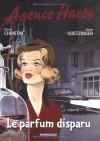 Agence Hardy: Le Parfum Disparu - Annie Goetzinger, Pierre Christin