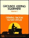 Groundskeeping Equipment: Operating Tractors for Groundskeeping and Ornamental Horticulture - American Association for Vocational Inst, American Association For Vocational Instructional