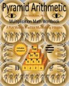 Pyramid Arithmetic Multiplication Math Workbook: A Fun Way to Practice Multiplying Integers - Chris McMullen