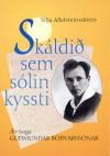Skáldið sem sólin kyssti: ævisaga Guðmundar Böðvarssonar - Silja Aðalsteinsdóttir