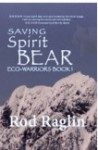 Saving Spirit Bear: What Price Success? - Rod Raglin