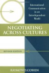 Negotiating Across Cultures: International Communication in an Interdependent World - Raymond Cohen