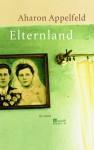 Elternland - Aharon Appelfeld