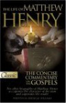 The Life of Matthew Henry and the Concise Commentary on the Gospels - J.B. Williams, Matthew Henry