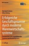 Erfolgreiche Geschaftsprozesse Durch Moderne Warenwirtschaftssysteme: Produktubersicht Marktfuhrender Systeme Und Auswahlprozess - Reinhard Sch Tte, Oliver Vering