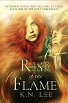 Rise of the Flame: An Epic Fantasy Novel (The Eura Chronicles Book 1) - K.N. Lee, Ann Wicker
