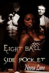 Eight Ball Side Pocket - Nevea Lane