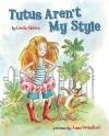 Tutus Aren't My Style - Linda Skeers, Anne Wilsdorf