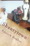 Shantytown - Patrick Hughes