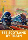 See Scotland by Train - Alastair Dodds